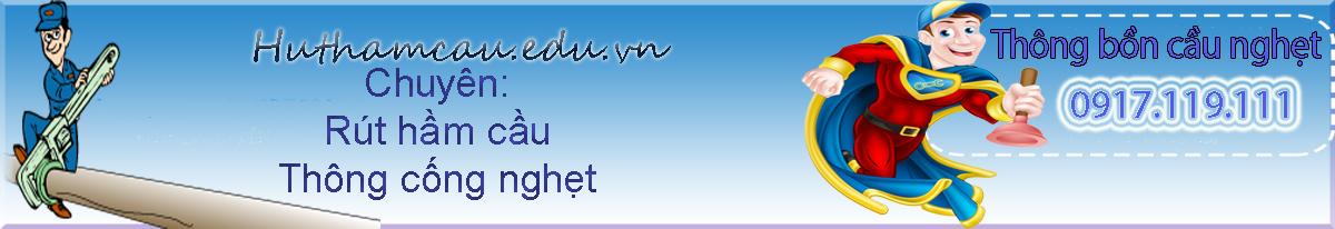 Hút hầm cầu uy tín chất lượng rút hầm cầu thông cống nghẹt Nhật Quang